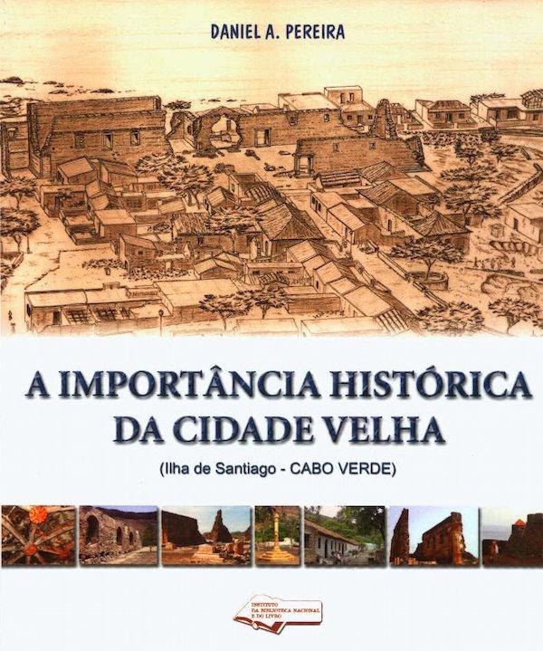 A Importância Histórica da Cidade Velha